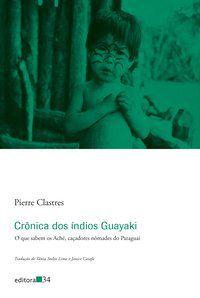 CRÔNICA DOS ÍNDIOS GUAYAKI - CLASTRES, PIERRE