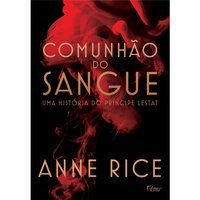 COMUNHÃO DO SANGUE - RICE, ANNE