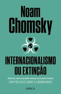INTERNACIONALISMO OU EXTINÇÃO - CHOMSKY, NOAM