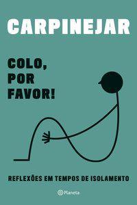 COLO, POR FAVOR! - CARPINEJAR, FABRÍCIO