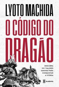 O CÓDIGO DO DRAGÃO - MACHIDA, LYOTO