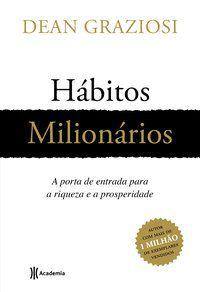HÁBITOS MILIONÁRIOS - GRAZIOSI, DEAN ROBERT