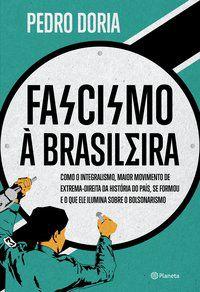 FASCISMO À BRASILEIRA - DORIA, PEDRO