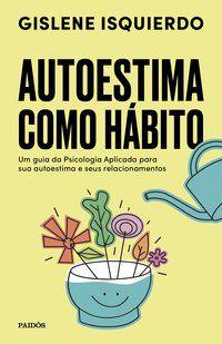 AUTOESTIMA COMO HÁBITO - ISQUIERDO, GISLENE