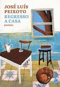 REGRESSO A CASA - PEIXOTO, JOSÉ LUÍS