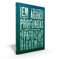 EM ÁGUAS PROFUNDAS - HIGHSMITH, PATRICIA