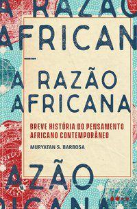 A RAZÃO AFRICANA - BARBOSA, MURYATAN S.