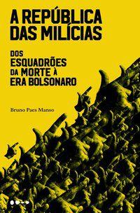A REPÚBLICA DAS MILÍCIAS - PAES MANSO, BRUNO