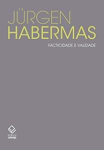 FACTICIDADE E VALIDADE - HABERMAS, JURGEN