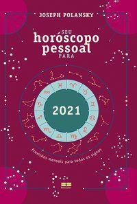 SEU HORÓSCOPO PESSOAL PARA 2021 - POLANSKY, JOSEPH