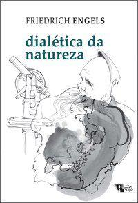 DIALÉTICA DA NATUREZA - ENGELS, FRIEDRICH