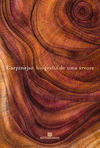 BIOGRAFIA DE UMA ÁRVORE - CARPINEJAR