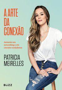 A ARTE DA CONEXÃO - MEIRELLES, PATRICIA