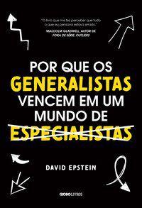 POR QUE OS GENERALISTAS TRIUNFAM EM UM MUNDO DE ESPECIALISTAS - EPSTEIN, DAVID