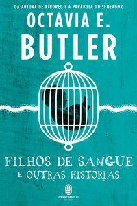 FILHOS DE SANGUE E OUTRAS HISTÓRIAS - BUTLER, OCTAVIA E.