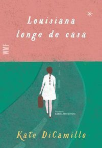 LOUISIANA LONGE DE CASA - DICAMILLO, KATE