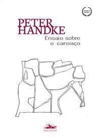 ENSAIO SOBRE O CANSAÇO - HANDKE, PETER