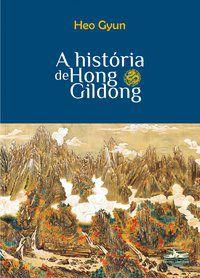 A HISTÓRIA DE HONG GILDONG - GYUN, HEO