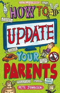 HOW TO UPDATE YOUR PARENTS - JOHNSON, PETE