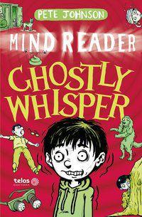 GHOSTLY WHISPER - MIND READER - VOL. 3 - JOHNSON, PETE