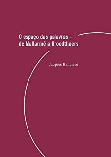 O ESPACO DAS PALAVRAS - RANCIÈRE, JACQUES