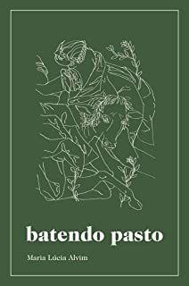 BATENDO PASTO - ALVIM, MARIA LÚCIA