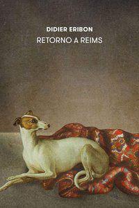 RETORNO A REIMS - ERIBON, DIDIER