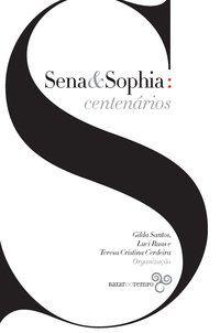 SENA & SOPHIA: CENTENÁRIOS - FERRAZ, EUCANAÃ