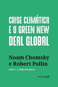 CRISE CLIMATICA E O GREEN NEW DEAL GLOBAL - A ECONOMIA POLITICA PARA SALVAR O PLANETA --LN-PT- - SMANIOTO, SHEYLA