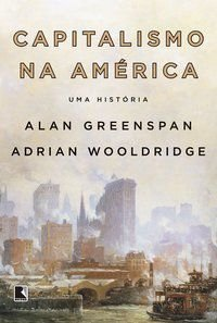 CAPITALISMO NA AMÉRICA - WOOLDRIDGE, ADRIAN
