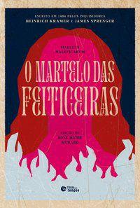 O MARTELO DAS FEITICEIRAS - KRAMER, HEINRICH