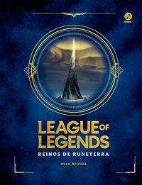 LEAGUE OF LEGENDS: REINOS DE RUNETERRA - RIOT GAMES