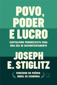 POVO, PODER E LUCRO - STIGLITZ, JOSEPH E.
