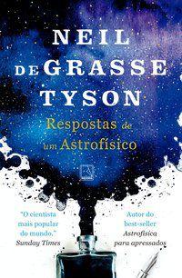 RESPOSTAS DE UM ASTROFÍSICO - TYSON, NEIL DEGRASSE