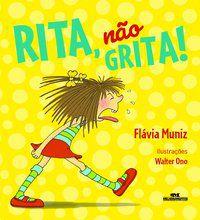 RITA, NÃO GRITA! - FLÁVIA MUNIZ