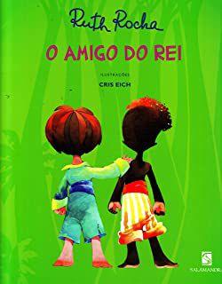 O AMIGO DO REI - ROCHA, RUTH