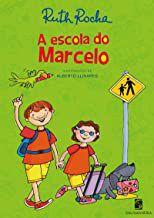 A ESCOLA DO MARCELO - ROCHA, RUTH