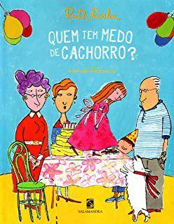 QUEM TEM MEDO DE CACHORRO - ROCHA, RUTH