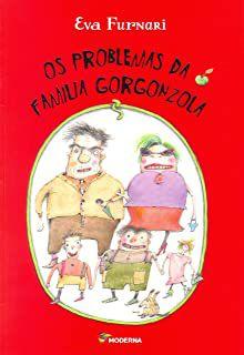 OS PROBLEMAS DA FAMÍLIA GORGONZOLA - FURNARI, EVA