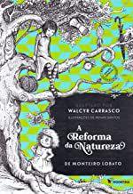 A REFORMA DA NATUREZA - LOBATO MONTEIRO
