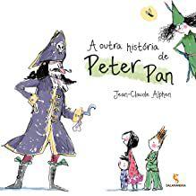 A OUTRA HISTÓRIA DE PETER PAN - ALPHEN, JEAN CLAUDE R.