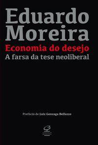 ECONOMIA DO DESEJO - MOREIRA, EDUARDO
