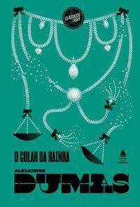 O COLAR DA RAINHA - DUMAS, ALEXANDRE