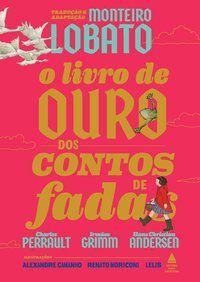 O LIVRO DE OURO DOS CONTOS DE FADAS - GRIMM, IRMAOS
