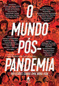 O MUNDO PÓS-PANDEMIA - CASTRO NEVES, JOSÉ ROBERTO DE