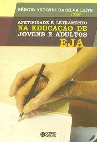 AFETIVIDADE E LETRAMENTO NA EDUCAÇÃO DE JOVENS E ADULTOS - EJA -