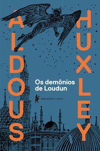 OS DEMÔNIOS DE LOUDUN - HUXLEY, ALDOUS LEONARD