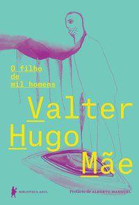 O FILHO DE MIL HOMENS - MÃE, VALTER HUGO