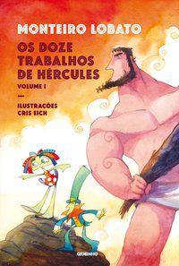 OS DOZE TRABALHOS DE HÉRCULES – VOL. 1 - LOBATO, MONTEIRO