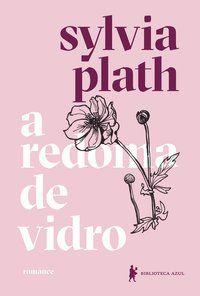 A REDOMA DE VIDRO - PLATH, SYLVIA